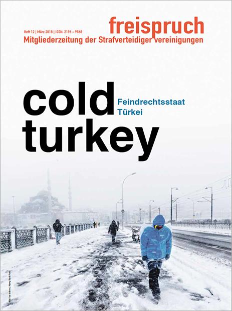 COLD TURKEY. Feindrechtsstaat Türkei